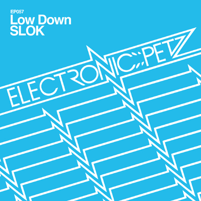 SLOK - Low Down - Electronic Petz
