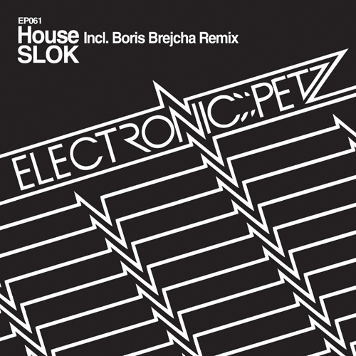 SLOK - House (Incl. Boris Brejcha Remix) - Electronic Petz